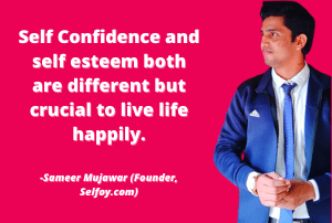 Sameer-Mujawar-Quotes-on-self-esteem-and-self-confidence